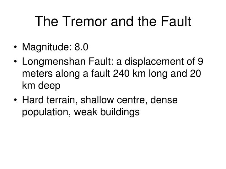 The Tremor and the Fault