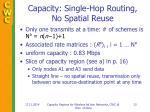 capacity single hop routing no spatial reuse