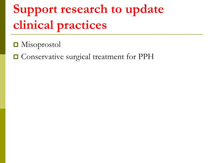 Support research to update clinical practices