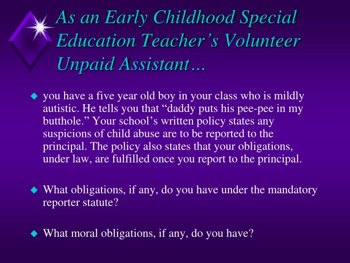 As an Early Childhood Special Education Teacher's Volunteer Unpaid Assistant…