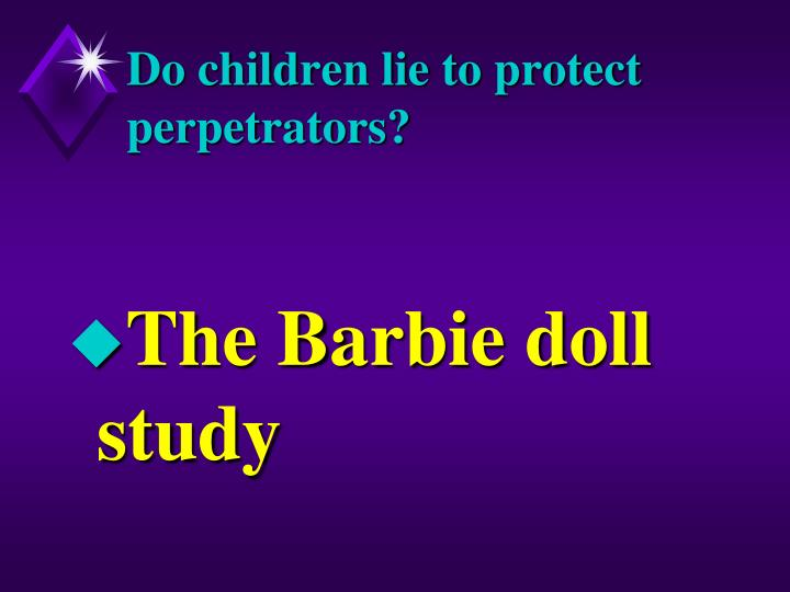 Do children lie to protect perpetrators?