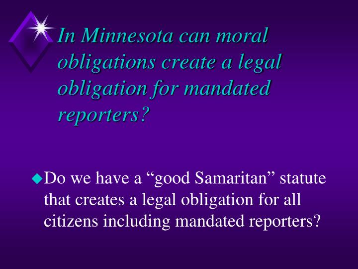 In Minnesota can moral obligations create a legal obligation for mandated reporters?