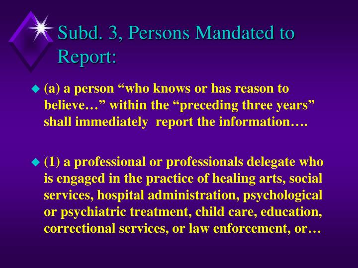 Subd. 3, Persons Mandated to Report:
