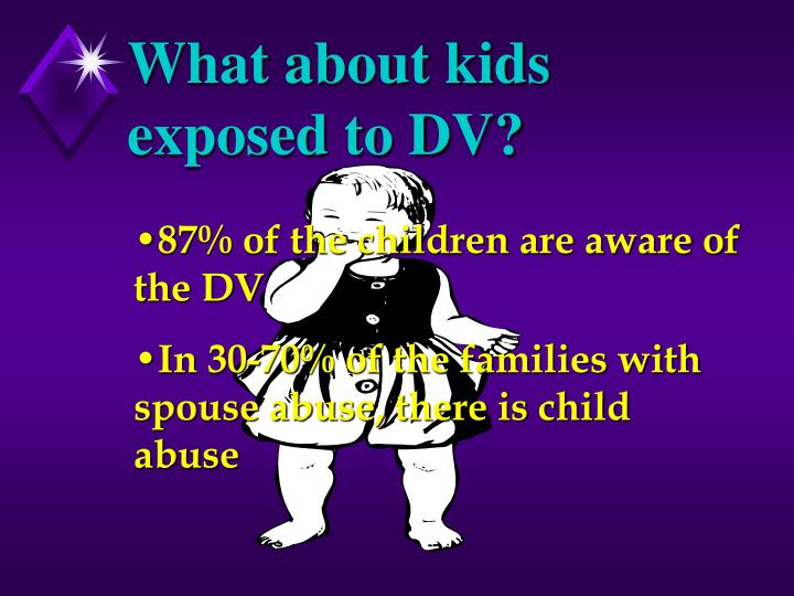 What about kids exposed to DV?