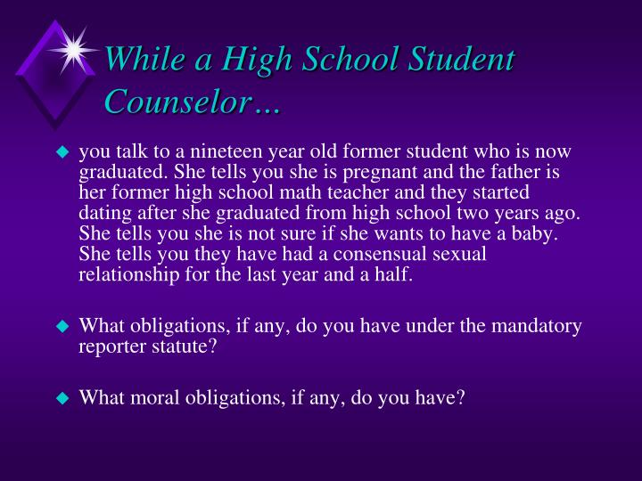 While a High School Student Counselor…