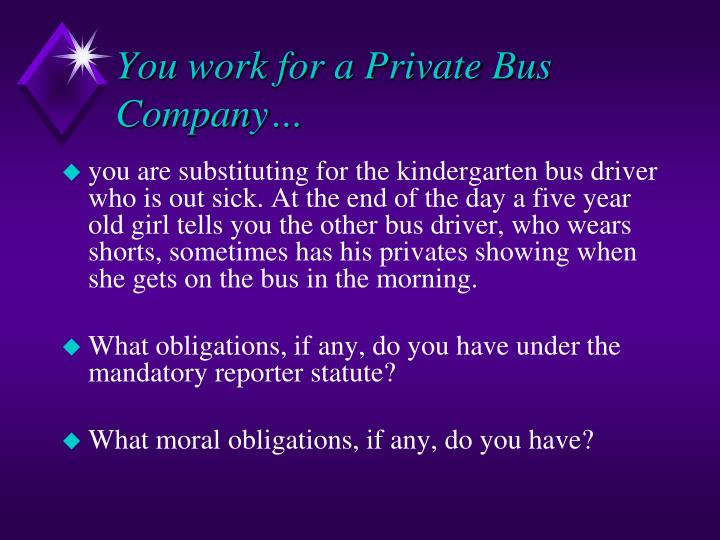 You work for a Private Bus Company…