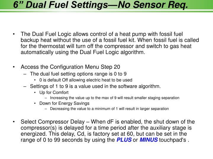 """6"""" Dual Fuel Settings—No Sensor Req."""