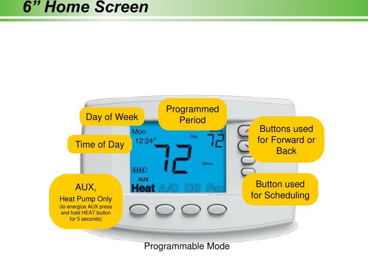 """6"""" Home Screen"""