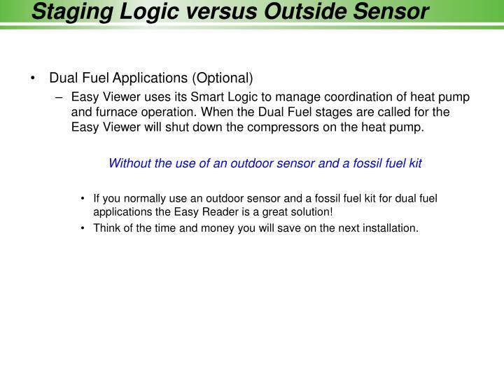Staging Logic versus Outside Sensor