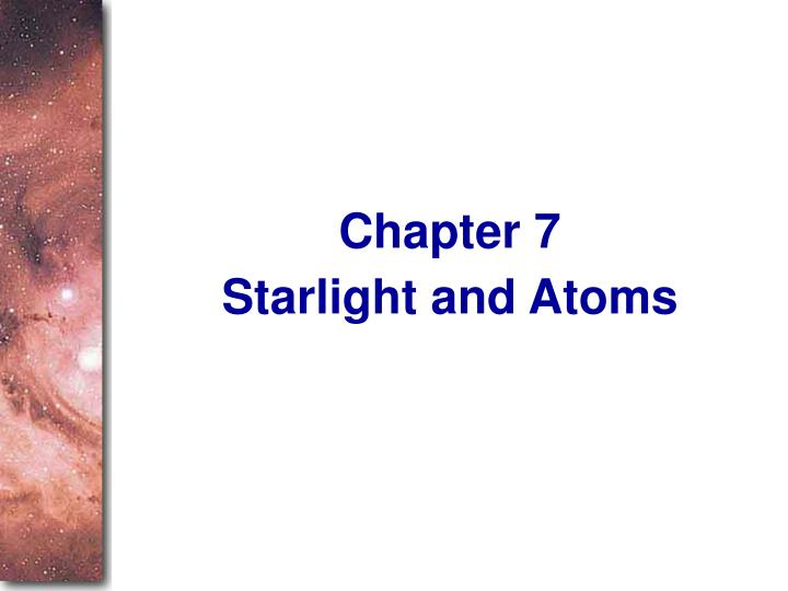 Starlight and atoms