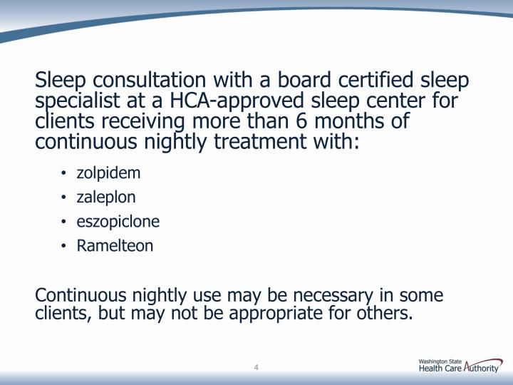 Sleep consultation with a board certified sleep specialist at a HCA-approved sleep center for clients receiving more than 6 months of continuous nightly treatment with: