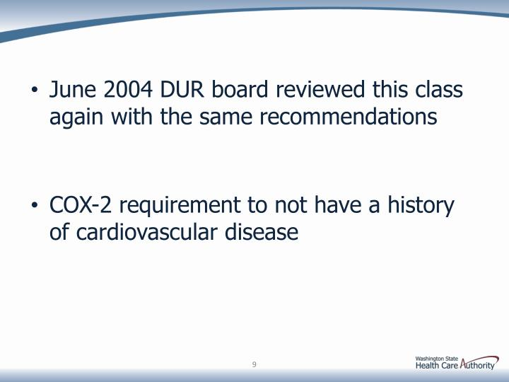 June 2004 DUR board reviewed this class again with the same recommendations
