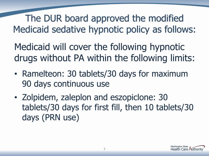 The DUR board approved the modified Medicaid sedative hypnotic policy as follows: