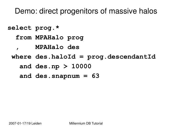 Demo: direct progenitors of massive halos