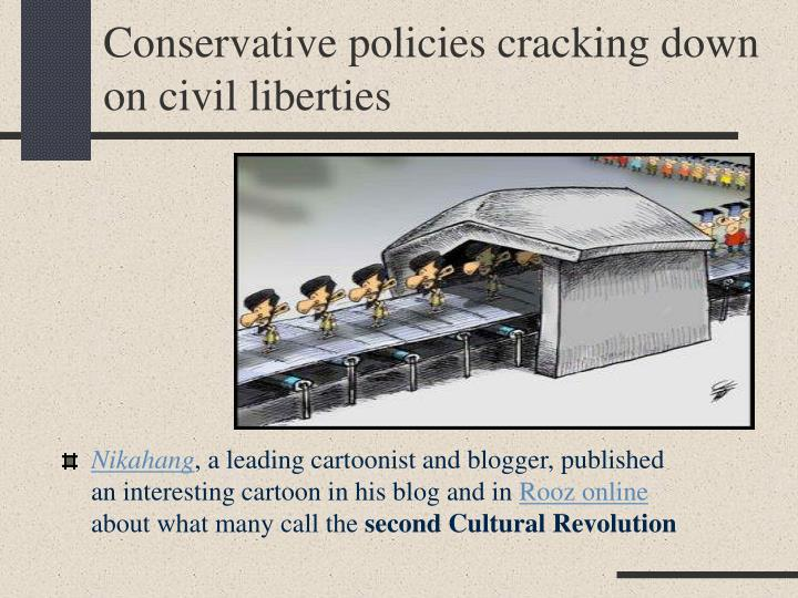 Conservative policies cracking down on civil liberties