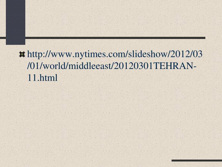 http://www.nytimes.com/slideshow/2012/03/01/world/middleeast/20120301TEHRAN-11.html