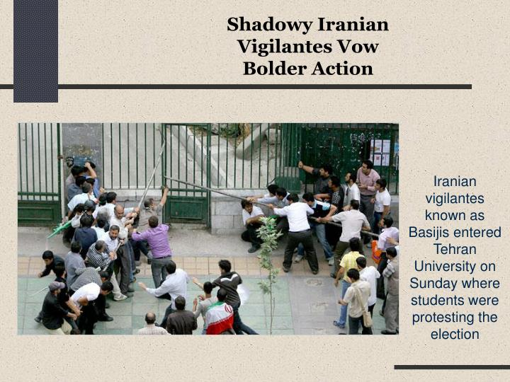 Shadowy Iranian Vigilantes Vow Bolder Action