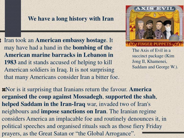 We have a long history with Iran