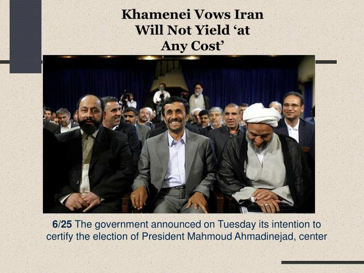 Khamenei Vows Iran Will Not Yield 'at Any Cost'