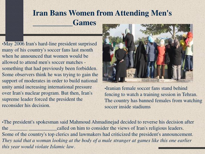 Iran Bans Women from Attending Men's __________Games