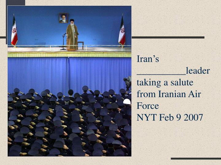 Iran's __________leader taking a salute from Iranian Air Force