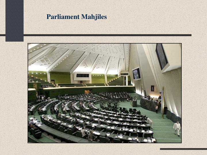 Parliament Mahjiles