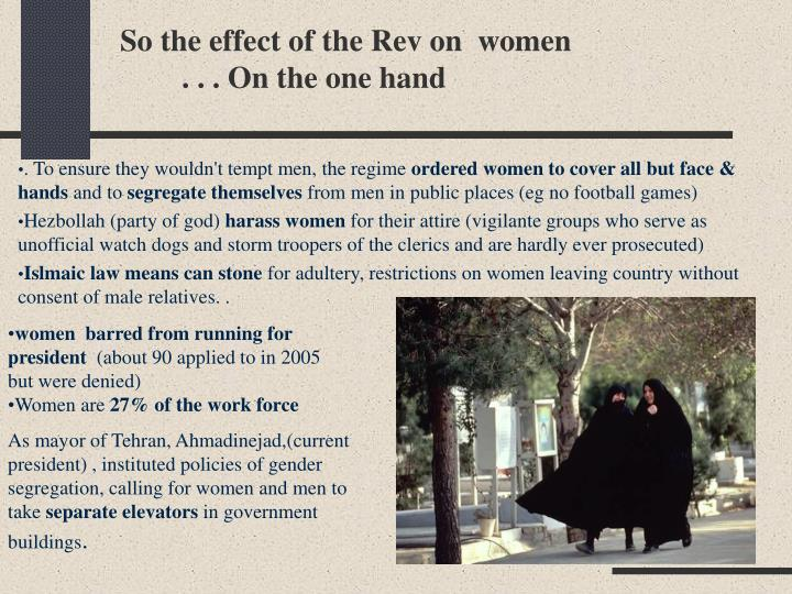 So the effect of the Rev on  women