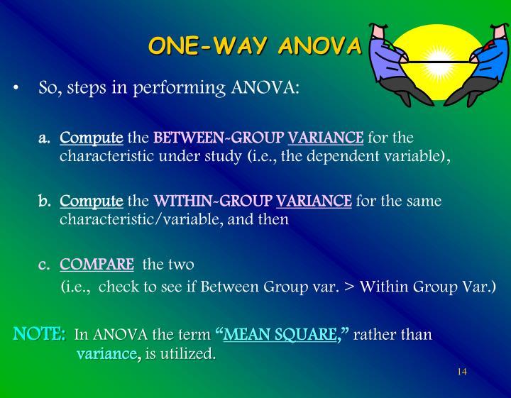 So, steps in performing ANOVA:
