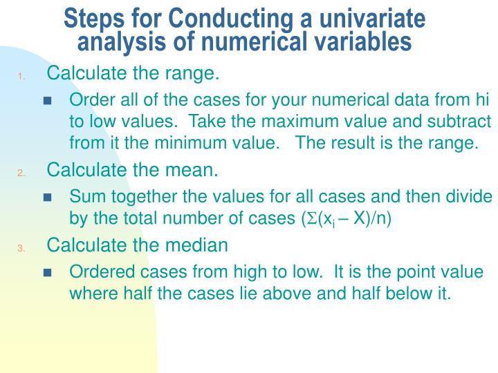 Steps for Conducting a univariate analysis of numerical variables