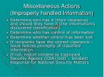 miscellaneous actions improperly handled information
