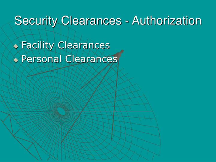 Security Clearances - Authorization