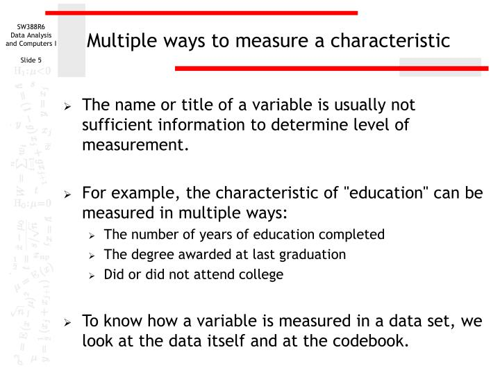 Multiple ways to measure a characteristic