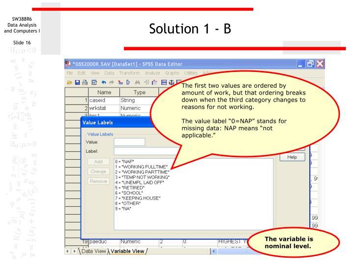 Solution 1 - B