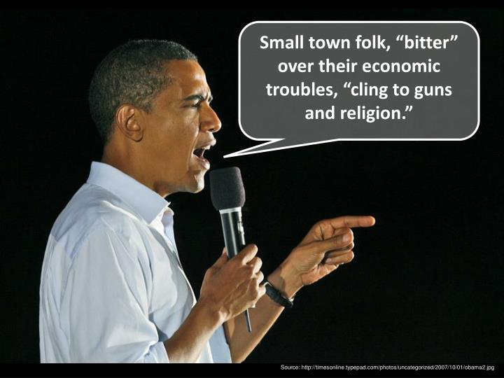 """Small town folk, """"bitter"""" over their economic troubles, """"cling to guns and religion."""""""