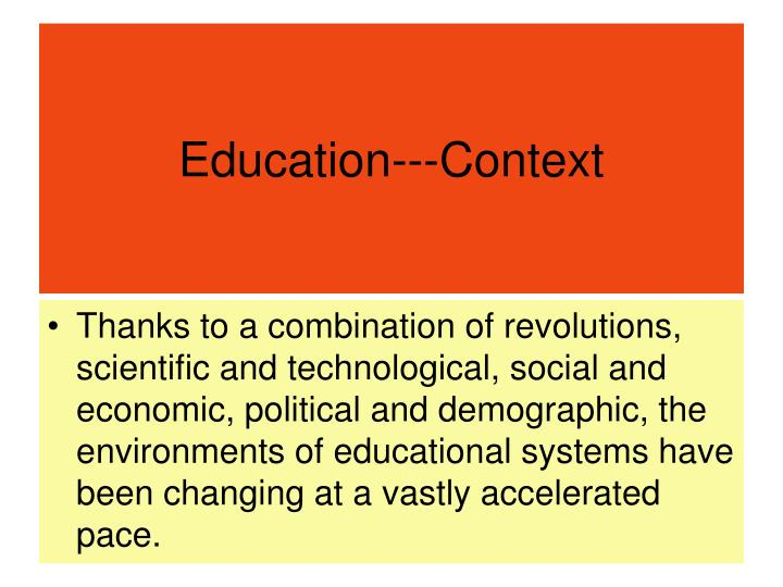 Education---Context