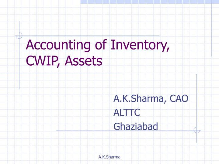 Accounting of inventory cwip assets