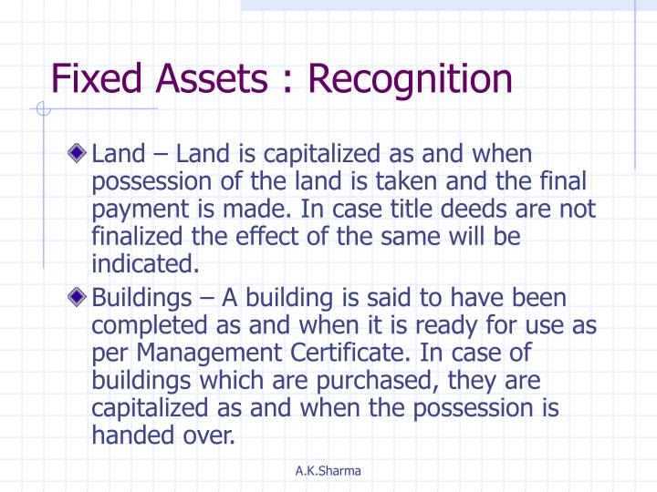 Fixed Assets : Recognition
