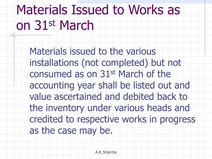 Materials Issued to Works as on 31