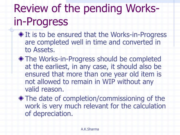 Review of the pending Works-in-Progress