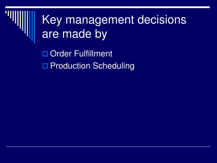 Key management decisions are made by