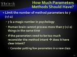how much parameters methods should have