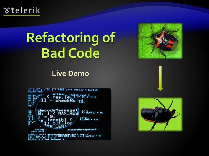 Refactoring of Bad Code