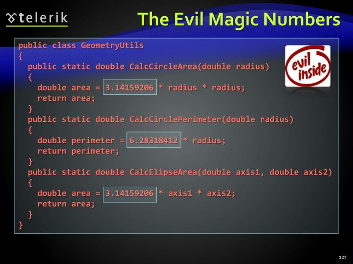 The Evil Magic Numbers