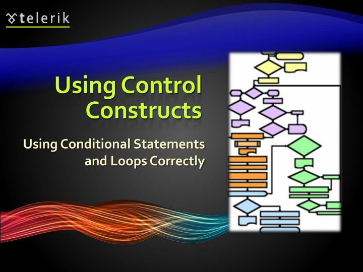 Using Control Constructs