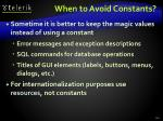 when to avoid constants