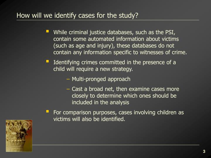 How will we identify cases for the study?