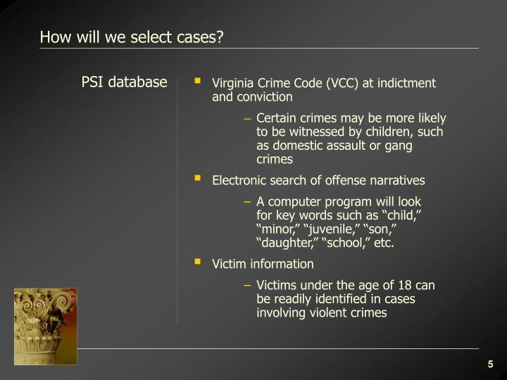 How will we select cases?