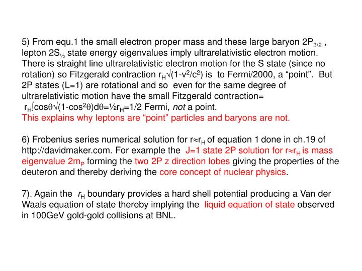 5) From equ.1 the small electron proper mass and these large baryon 2P
