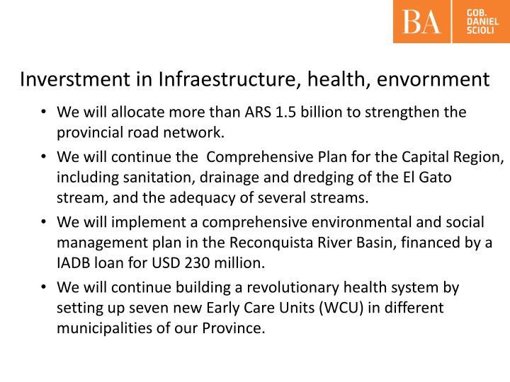 Inverstment in Infraestructure, health, envornment