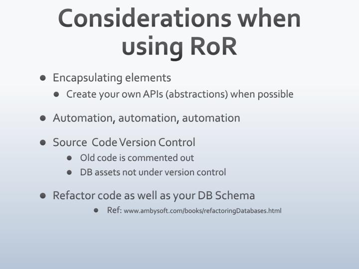Considerations when using RoR